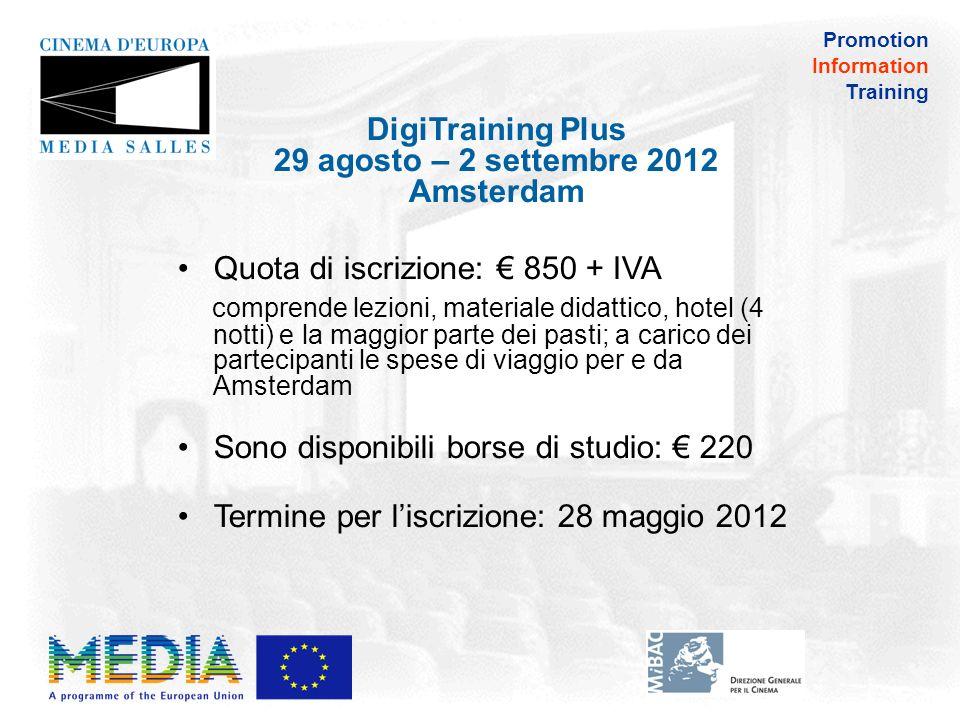 Promotion Information Training Per maggiori informazioni : Email: infocinema@mediasalles.it Sito web:www.mediasalles.it