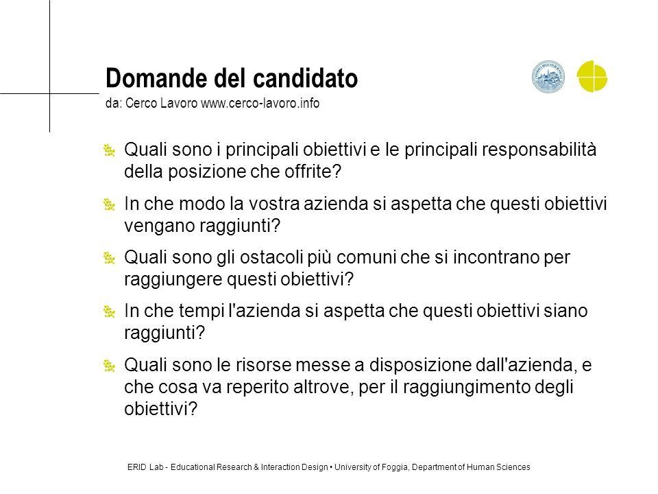 Domande del candidato da: Cerco Lavoro www.cerco-lavoro.info Quali sono i principali obiettivi e le principali responsabilità della posizione che offr