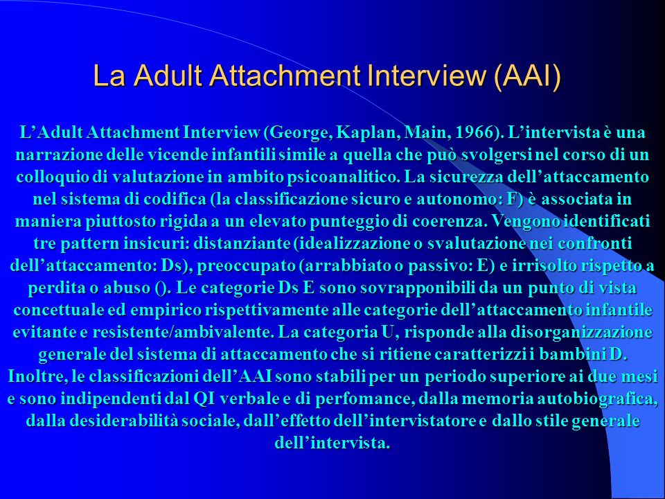 La Adult Attachment Interview (AAI) LAdult Attachment Interview (George, Kaplan, Main, 1966).