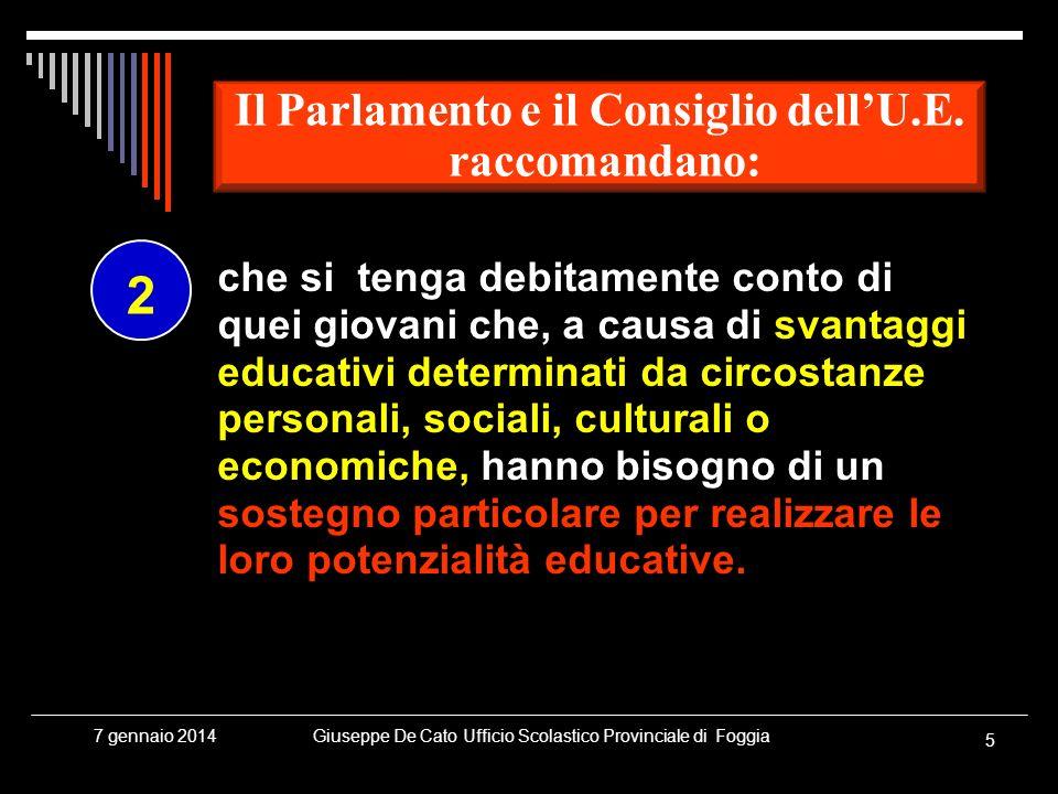 Giuseppe De Cato Ufficio Scolastico Provinciale di Foggia 5 7 gennaio 2014 che si tenga debitamente conto di quei giovani che, a causa di svantaggi ed