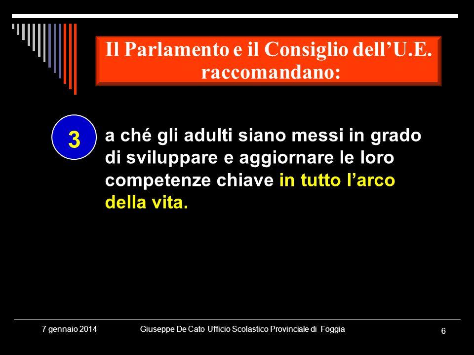 Giuseppe De Cato Ufficio Scolastico Provinciale di Foggia 6 7 gennaio 2014 a ché gli adulti siano messi in grado di sviluppare e aggiornare le loro co