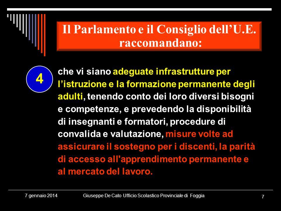 Giuseppe De Cato Ufficio Scolastico Provinciale di Foggia 7 7 gennaio 2014 che vi siano adeguate infrastrutture per listruzione e la formazione perman