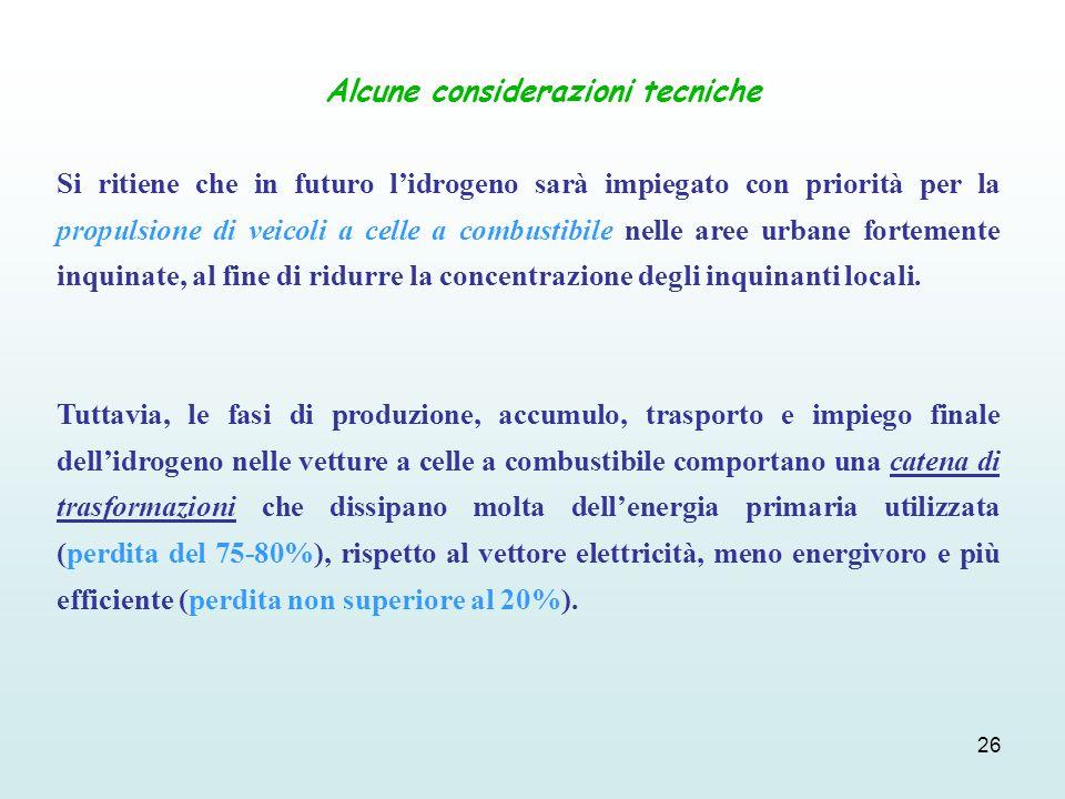 26 Si ritiene che in futuro lidrogeno sarà impiegato con priorità per la propulsione di veicoli a celle a combustibile nelle aree urbane fortemente in