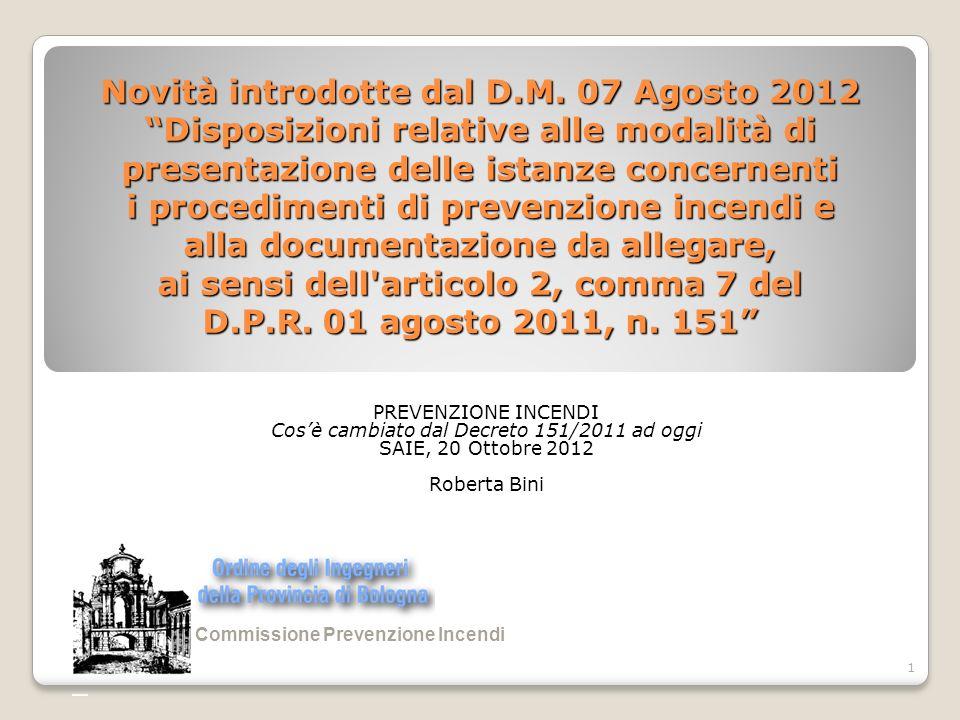 1 Novità introdotte dal D.M. 07 Agosto 2012 Disposizioni relative alle modalità di presentazione delle istanze concernenti i procedimenti di prevenzio