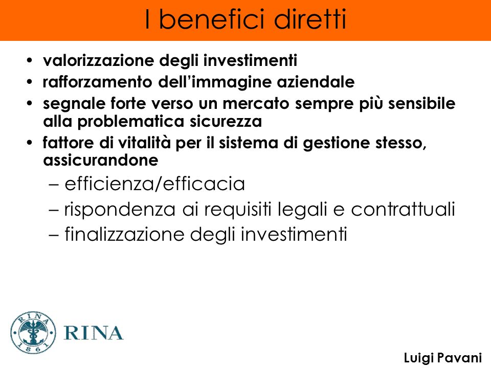 Luigi Pavani I benefici diretti valorizzazione degli investimenti rafforzamento dellimmagine aziendale segnale forte verso un mercato sempre più sensi
