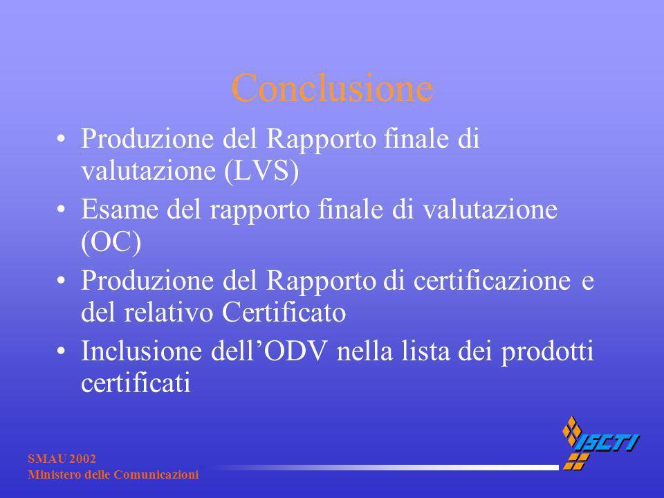 SMAU 2002 Ministero delle Comunicazioni Conclusione Produzione del Rapporto finale di valutazione (LVS) Esame del rapporto finale di valutazione (OC)