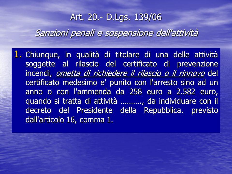 Art.20.- D.Lgs. 139/06 Sanzioni penali e sospensione dell attività 2.