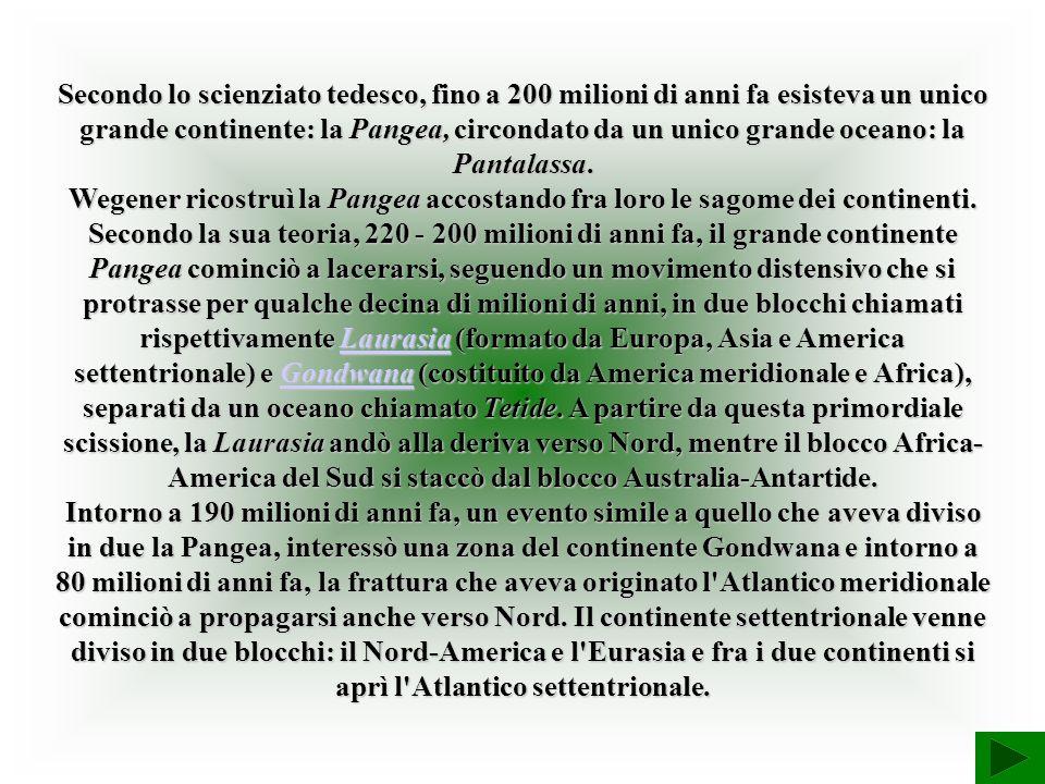 Secondo lo scienziato tedesco, fino a 200 milioni di anni fa esisteva un unico grande continente: la Pangea, circondato da un unico grande oceano: la