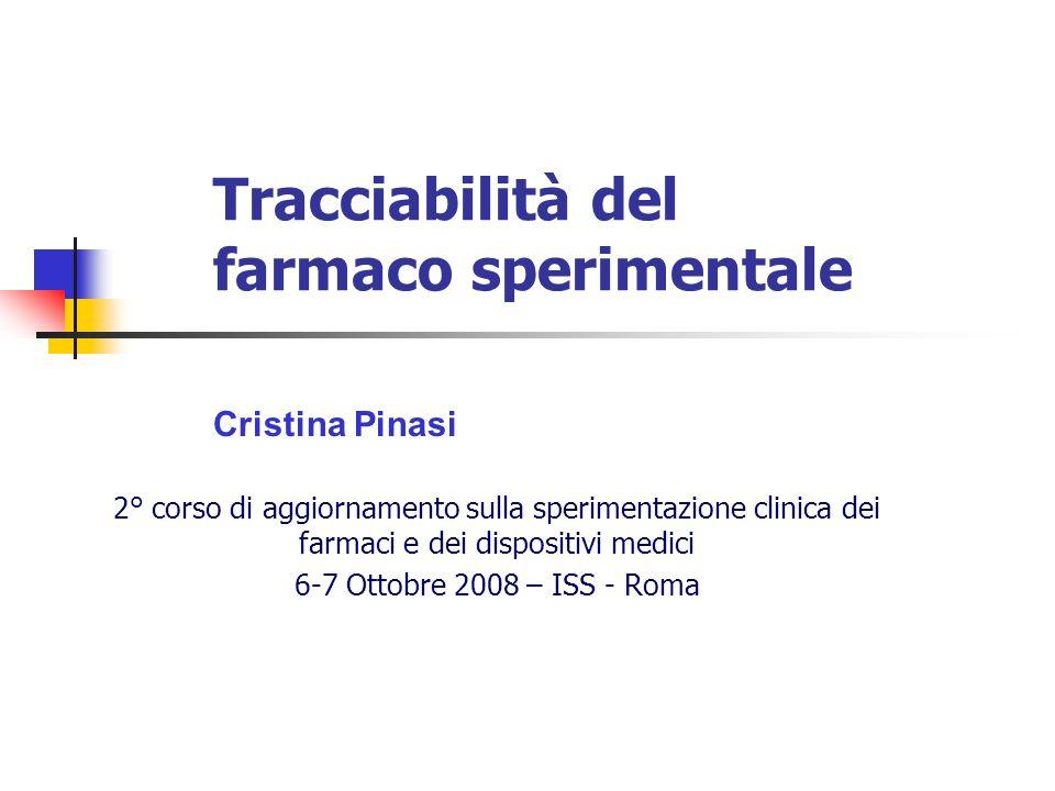 Tracciabilità del farmaco sperimentale 2° corso di aggiornamento sulla sperimentazione clinica dei farmaci e dei dispositivi medici 6-7 Ottobre 2008 –