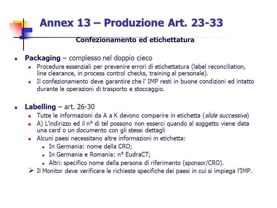 Annex 13 – Produzione Art. 23-33 Confezionamento ed etichettatura Packaging – complesso nel doppio cieco Procedure essenziali per prevenire errori di