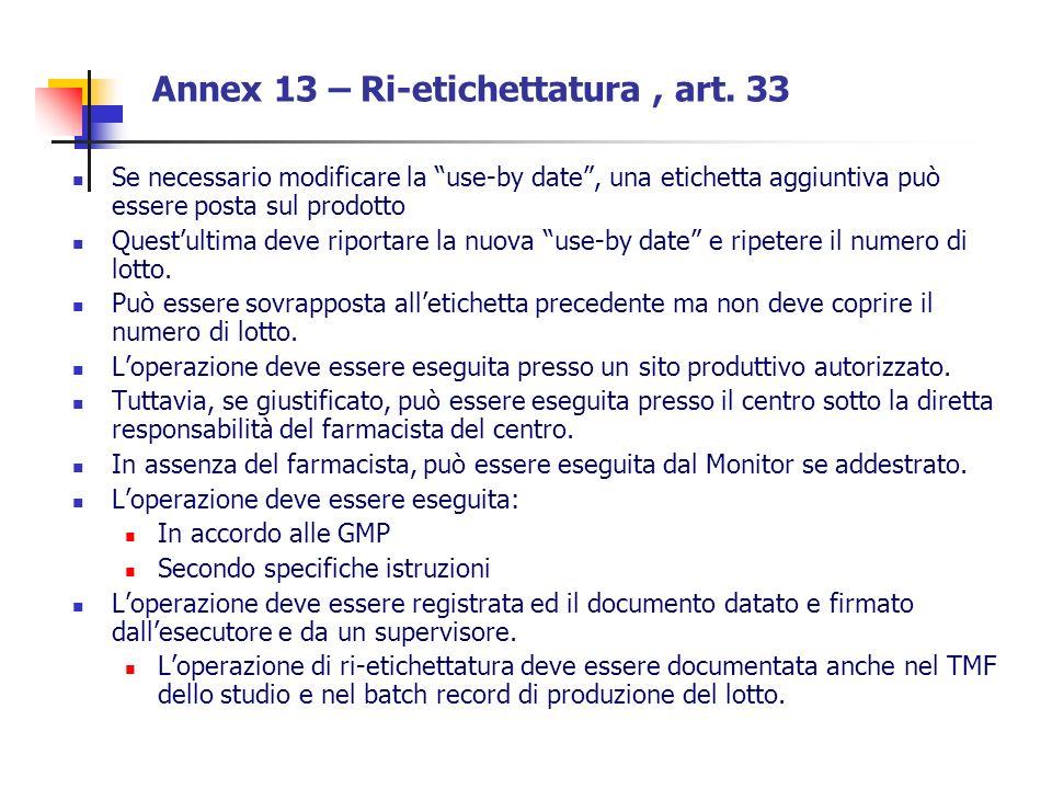 Annex 13 – Ri-etichettatura, art. 33 Se necessario modificare la use-by date, una etichetta aggiuntiva può essere posta sul prodotto Questultima deve