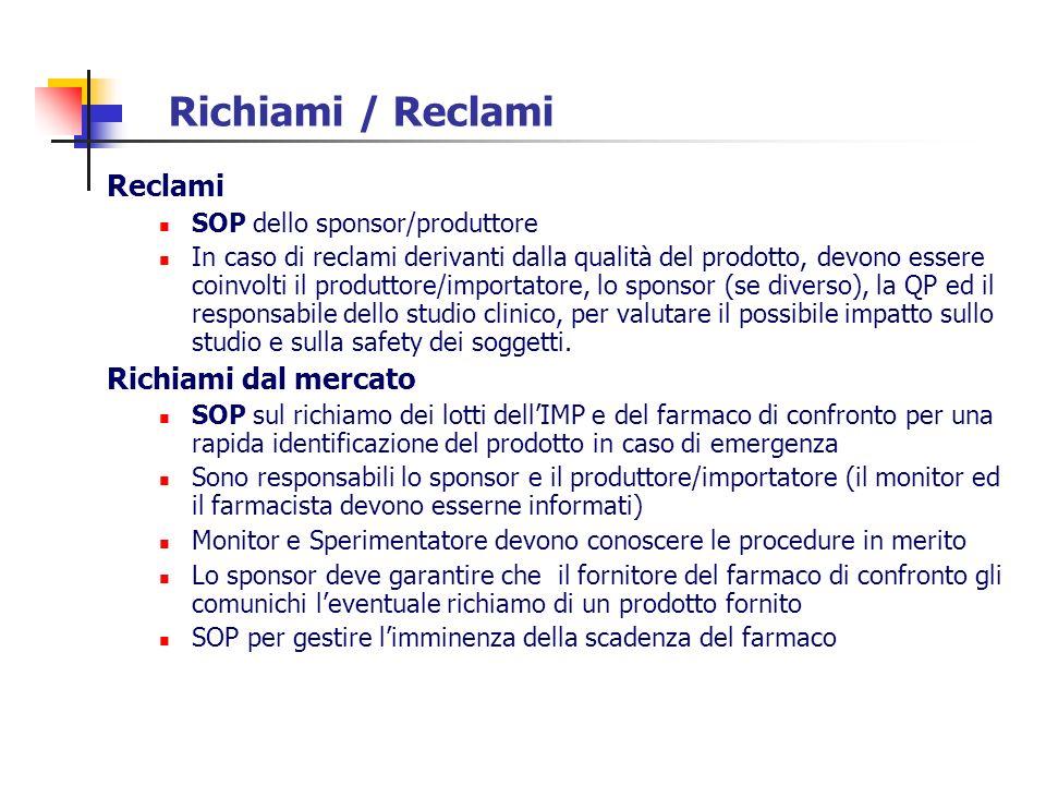 Richiami / Reclami Reclami SOP dello sponsor/produttore In caso di reclami derivanti dalla qualità del prodotto, devono essere coinvolti il produttore