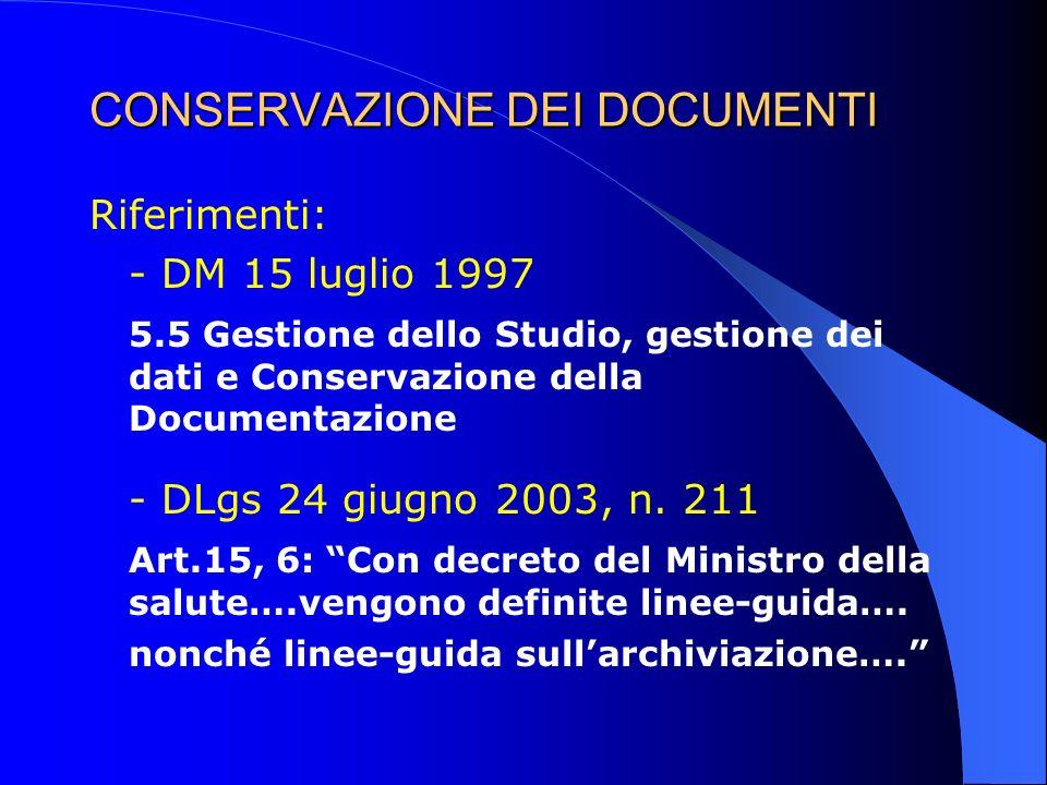 CONSERVAZIONE DEI DOCUMENTI Riferimenti: - DM 15 luglio 1997 5.5 Gestione dello Studio, gestione dei dati e Conservazione della Documentazione - DLgs