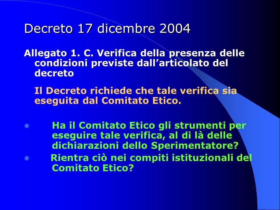 Decreto 17 dicembre 2004 Allegato 1. C. Verifica della presenza delle condizioni previste dallarticolato del decreto Il Decreto richiede che tale veri