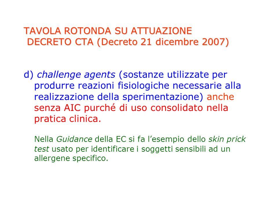 TAVOLA ROTONDA SU ATTUAZIONE DECRETO CTA (Decreto 21 dicembre 2007) d) challenge agents (sostanze utilizzate per produrre reazioni fisiologiche necess