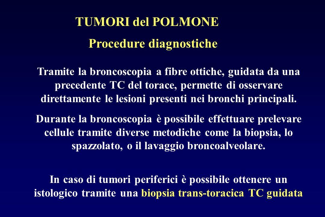 Procedure diagnostiche Tramite la broncoscopia a fibre ottiche, guidata da una precedente TC del torace, permette di osservare direttamente le lesioni