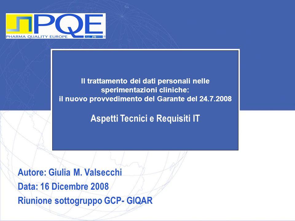 Il trattamento dei dati personali nelle sperimentazioni cliniche: il nuovo provvedimento del Garante del 24.7.2008 Aspetti Tecnici e Requisiti IT Auto