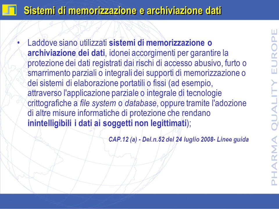 Laddove siano utilizzati sistemi di memorizzazione o archiviazione dei dati, idonei accorgimenti per garantire la protezione dei dati registrati dai r