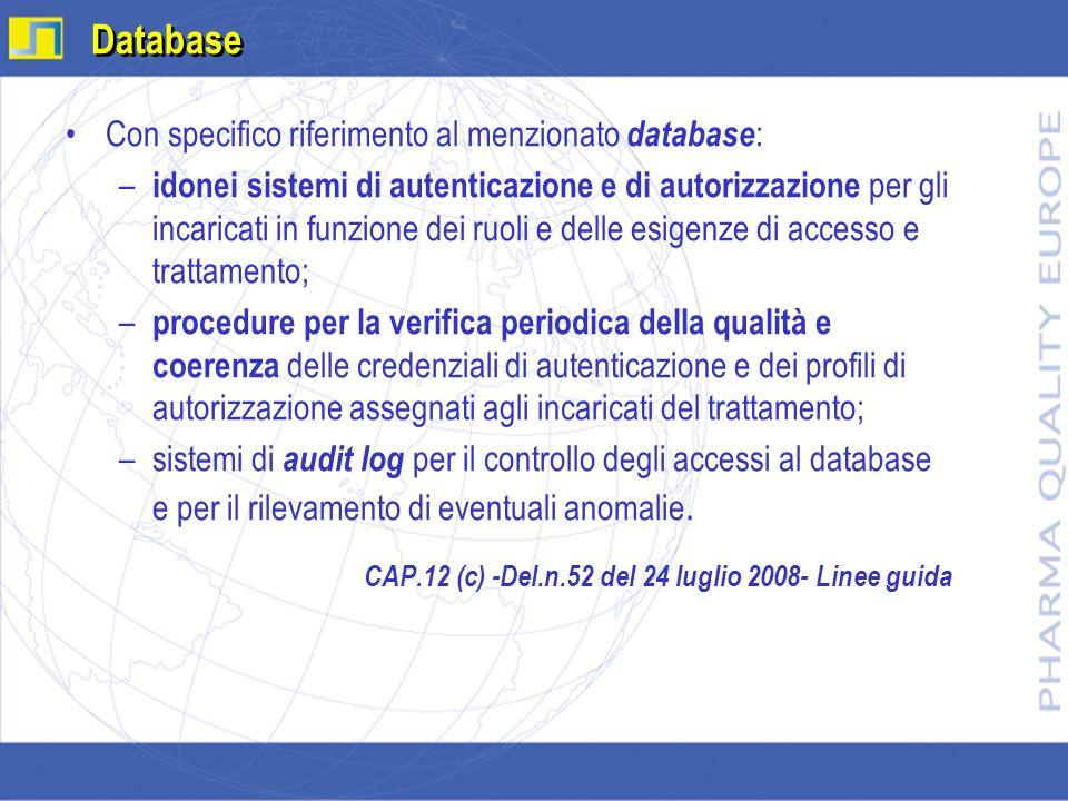 Con specifico riferimento al menzionato database : – idonei sistemi di autenticazione e di autorizzazione per gli incaricati in funzione dei ruoli e d