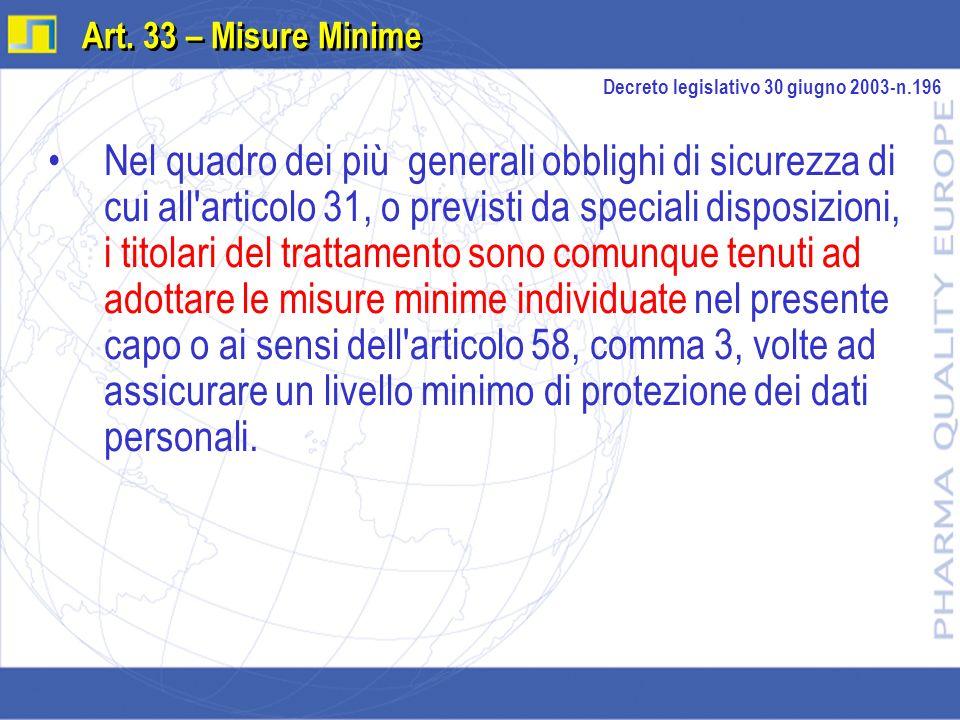 Nel quadro dei più generali obblighi di sicurezza di cui all'articolo 31, o previsti da speciali disposizioni, i titolari del trattamento sono comunqu