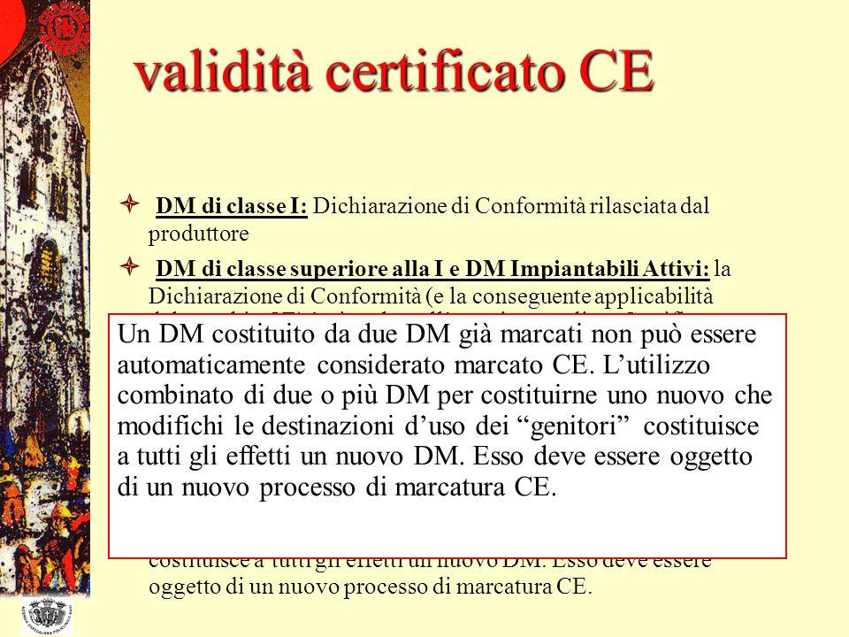 DM di classe I: Dichiarazione di Conformità rilasciata dal produttore DM di classe superiore alla I e DM Impiantabili Attivi: la Dichiarazione di Conf