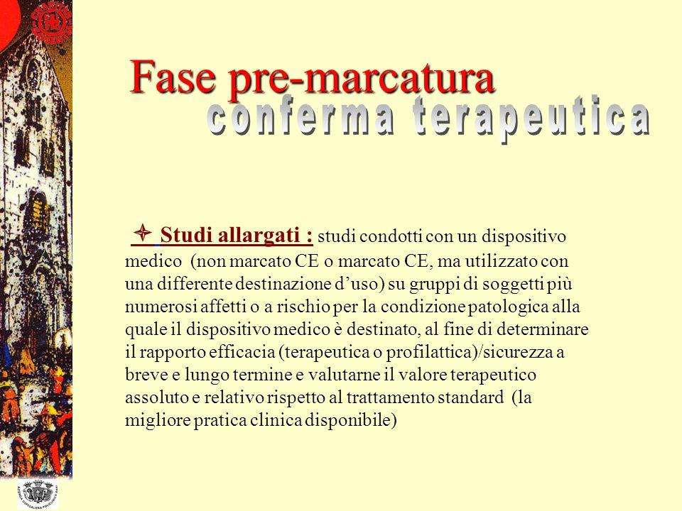Studi allargati : studi condotti con un dispositivo medico (non marcato CE o marcato CE, ma utilizzato con una differente destinazione duso) su gruppi