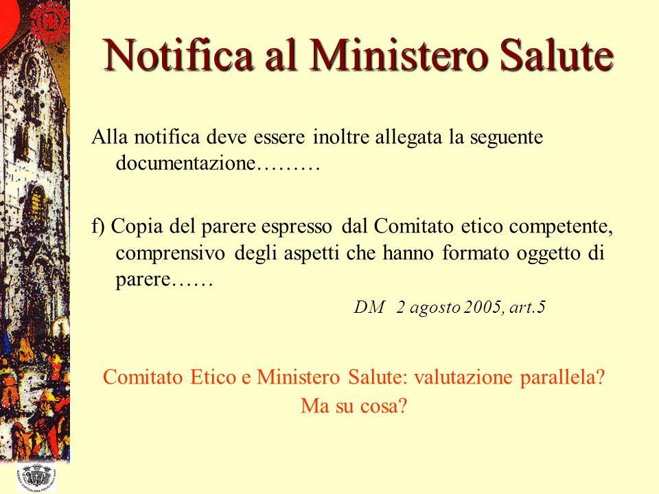 Alla notifica deve essere inoltre allegata la seguente documentazione……… f) Copia del parere espresso dal Comitato etico competente, comprensivo degli