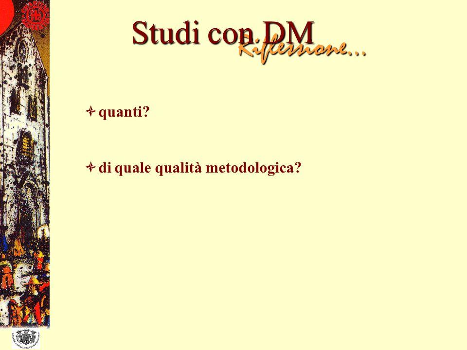 Riflessione… Studi con DM quanti? di quale qualità metodologica?