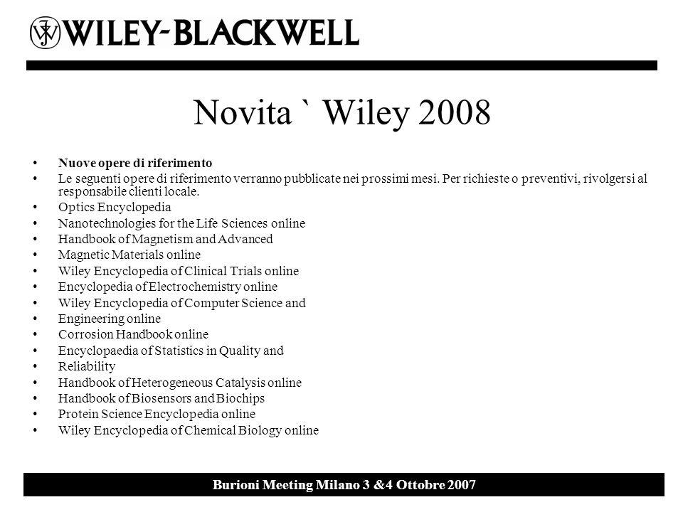 Ebsco Event 27 th September 2007 Milan Burioni Meeting Milano 3 &4 Ottobre 2007 Novita ` Wiley 2008 Nuove opere di riferimento Le seguenti opere di riferimento verranno pubblicate nei prossimi mesi.