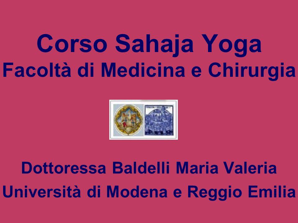 Corso Sahaja Yoga Facoltà di Medicina e Chirurgia Dottoressa Baldelli Maria Valeria Università di Modena e Reggio Emilia