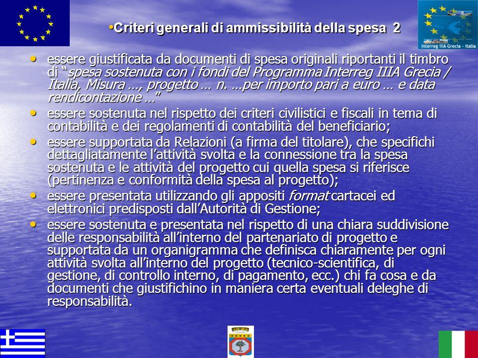 essere giustificata da documenti di spesa originali riportanti il timbro di spesa sostenuta con i fondi del Programma Interreg IIIA Grecia / Italia, M