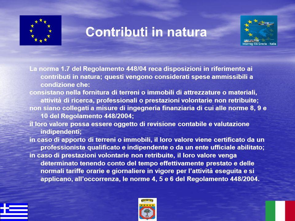 La norma 1.7 del Regolamento 448/04 reca disposizioni in riferimento ai contributi in natura; questi vengono considerati spese ammissibili a condizion