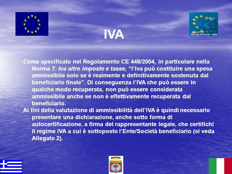 Come specificato nel Regolamento CE 448/2004, in particolare nella Norma 7. Iva altre imposte e tasse, lIva può costituire una spesa ammissibile solo