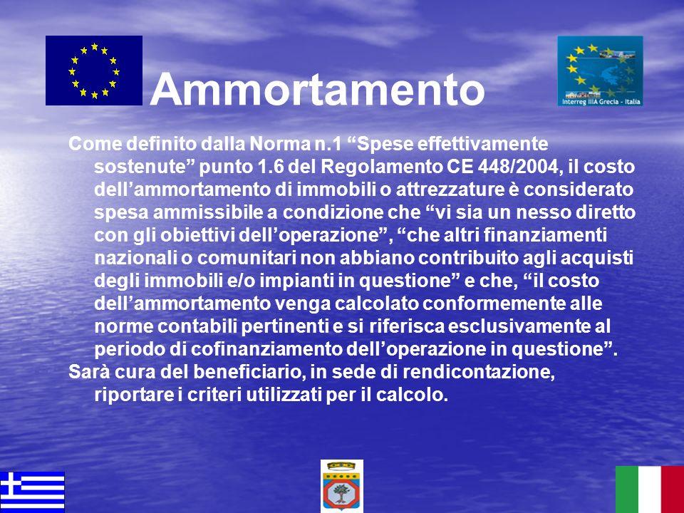 Come definito dalla Norma n.1 Spese effettivamente sostenute punto 1.6 del Regolamento CE 448/2004, il costo dellammortamento di immobili o attrezzatu