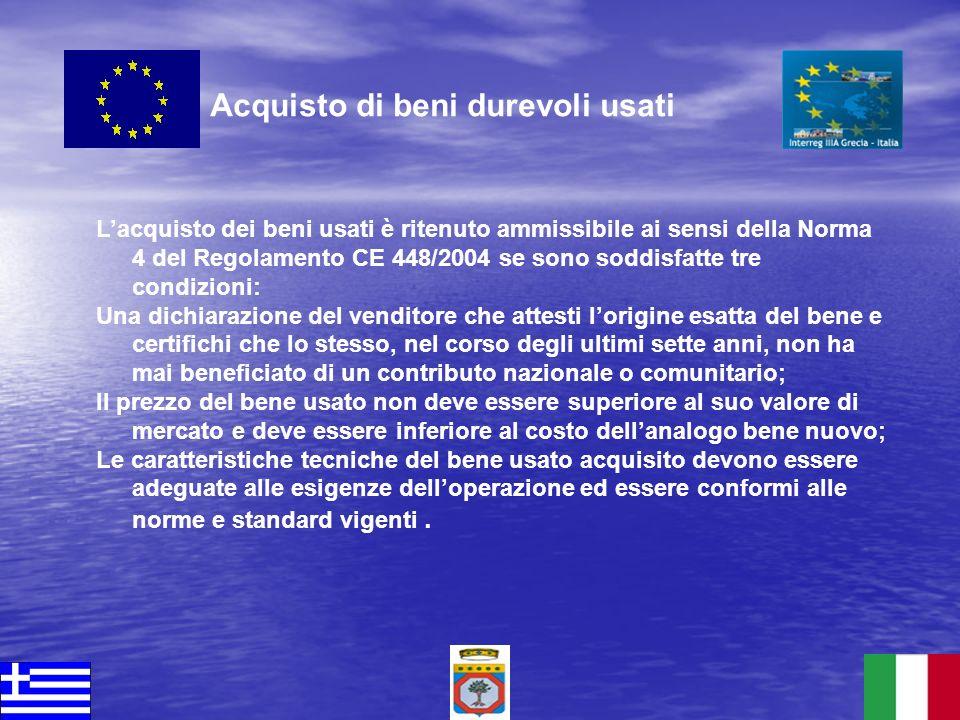 Lacquisto dei beni usati è ritenuto ammissibile ai sensi della Norma 4 del Regolamento CE 448/2004 se sono soddisfatte tre condizioni: Una dichiarazio
