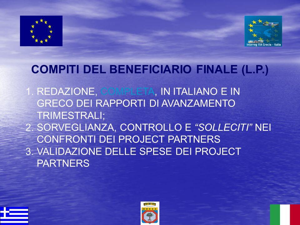 COMPITI DEL BENEFICIARIO FINALE (L.P.) 1.REDAZIONE, COMPLETA, IN ITALIANO E IN GRECO DEI RAPPORTI DI AVANZAMENTO TRIMESTRALI; 2.SORVEGLIANZA, CONTROLL