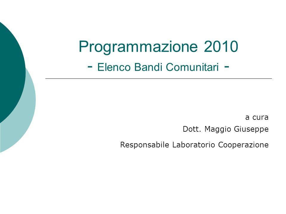 Programmazione 2010 - Elenco Bandi Comunitari - a cura Dott.