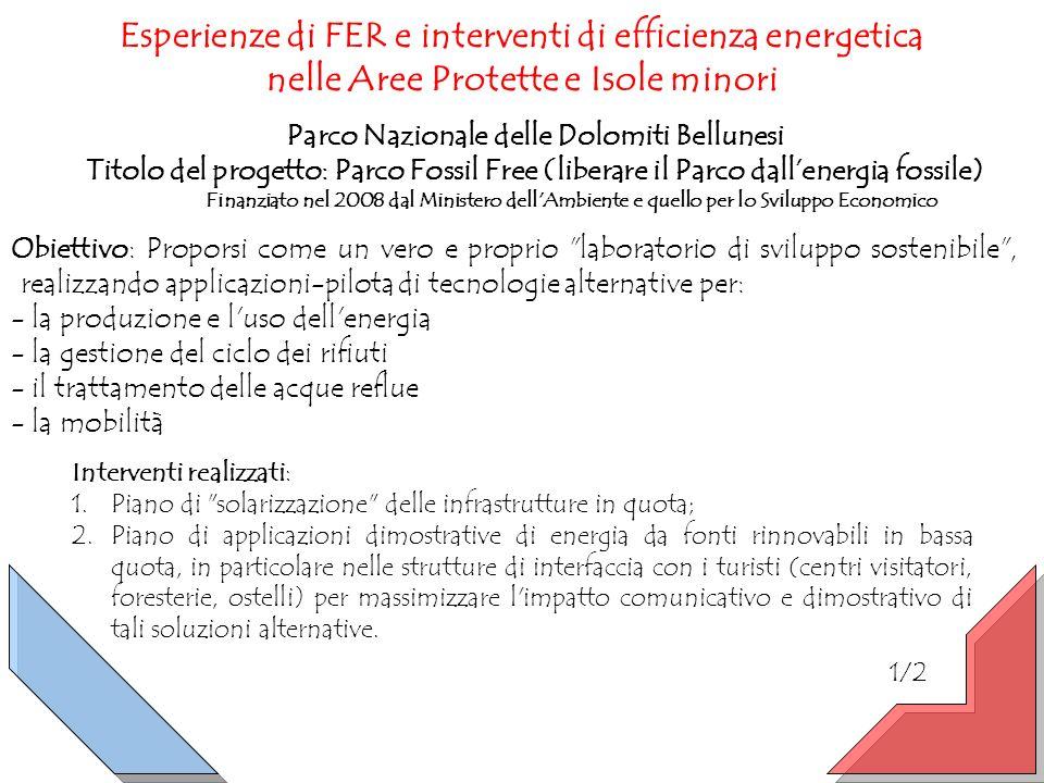 Esperienze di FER e interventi di efficienza energetica nelle Aree Protette e Isole minori Parco Nazionale delle Dolomiti Bellunesi Titolo del progett