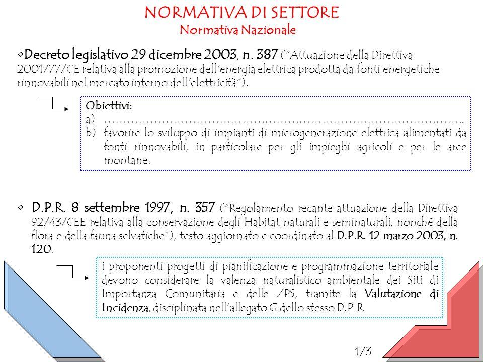 NORMATIVA DI SETTORE D.P.R. 8 settembre 1997, n. 357 (Regolamento recante attuazione della Direttiva 92/43/CEE relativa alla conservazione degli Habit