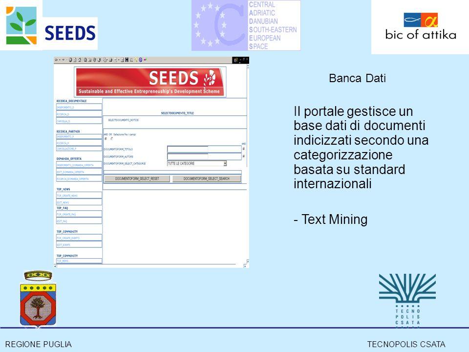 REGIONE PUGLIATECNOPOLIS CSATA Banca Dati Il portale gestisce un base dati di documenti indicizzati secondo una categorizzazione basata su standard internazionali - Text Mining