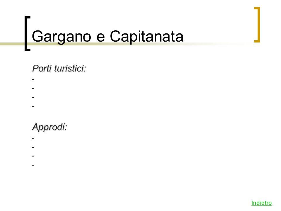 Porti turistici: - Approdi: Indietro Gargano e Capitanata