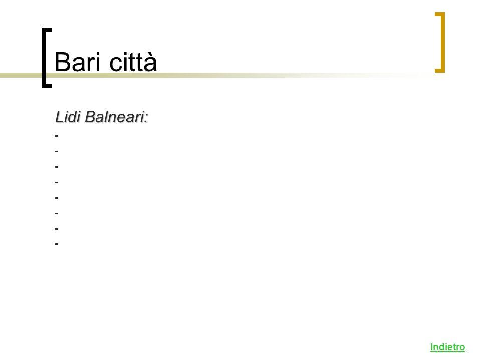 Lidi Balneari: - Bari città Indietro