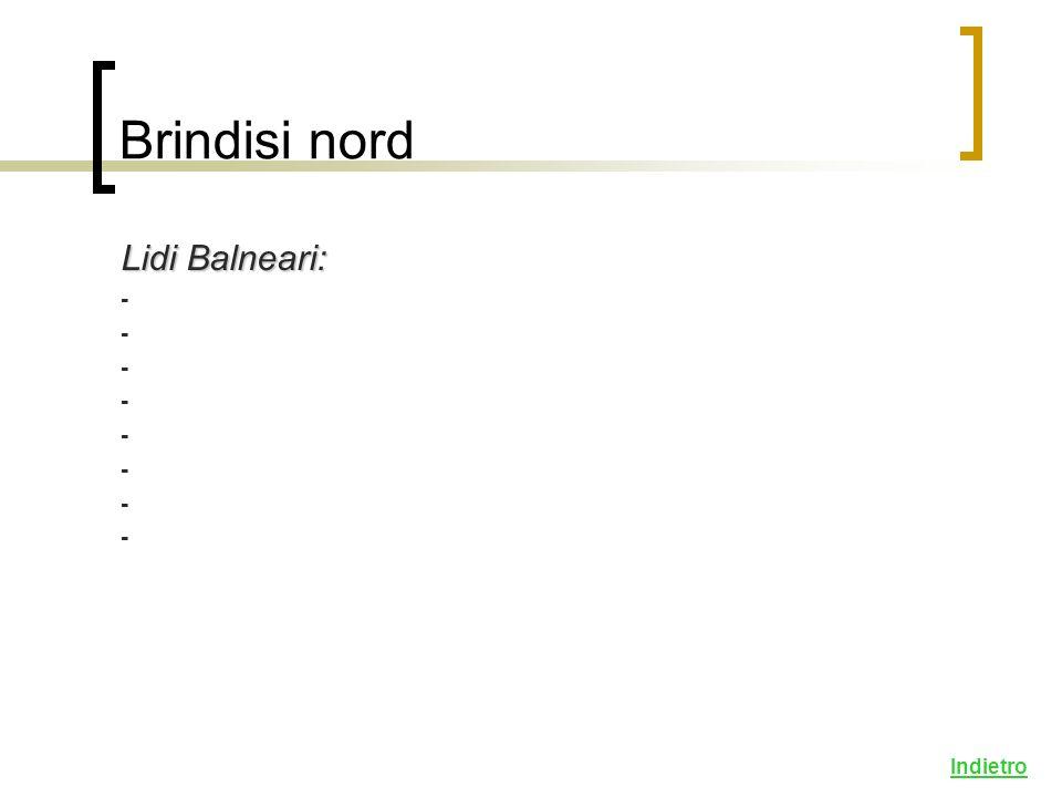 Brindisi nord Lidi Balneari: - Indietro