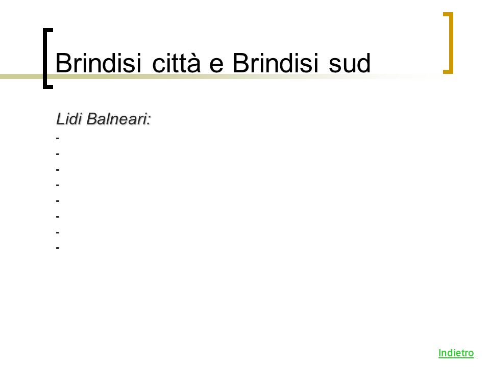 Lidi Balneari: - Indietro Brindisi città e Brindisi sud