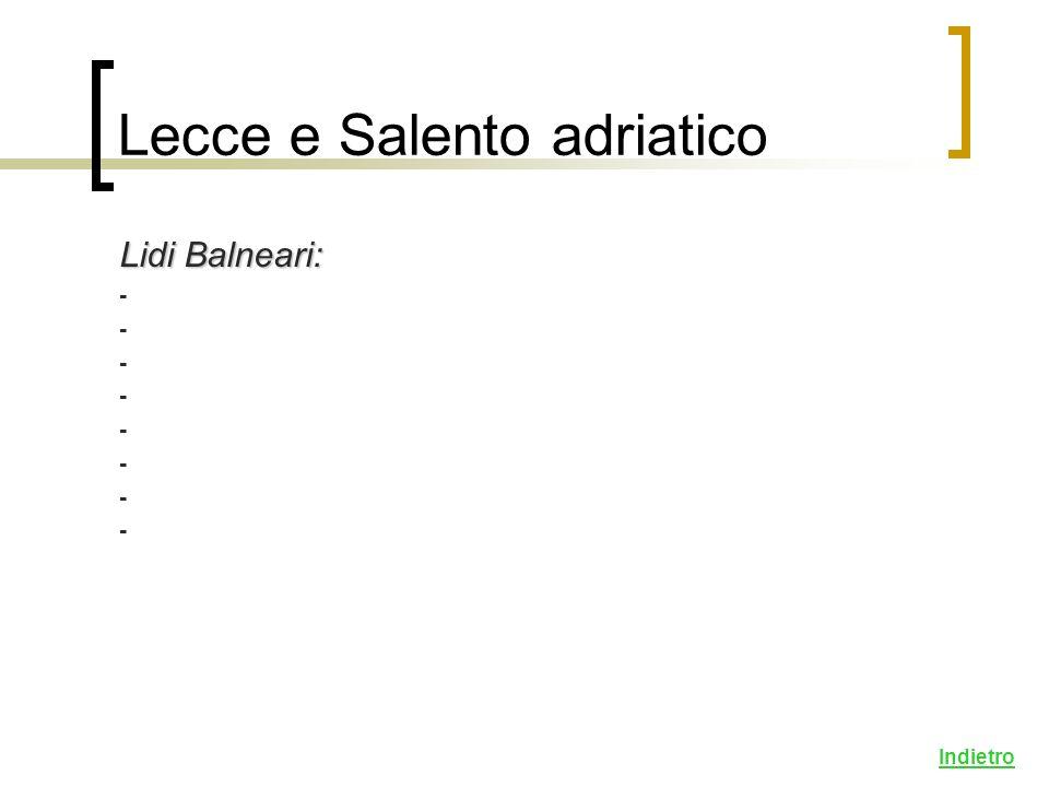 Lidi Balneari: - Indietro Lecce e Salento adriatico