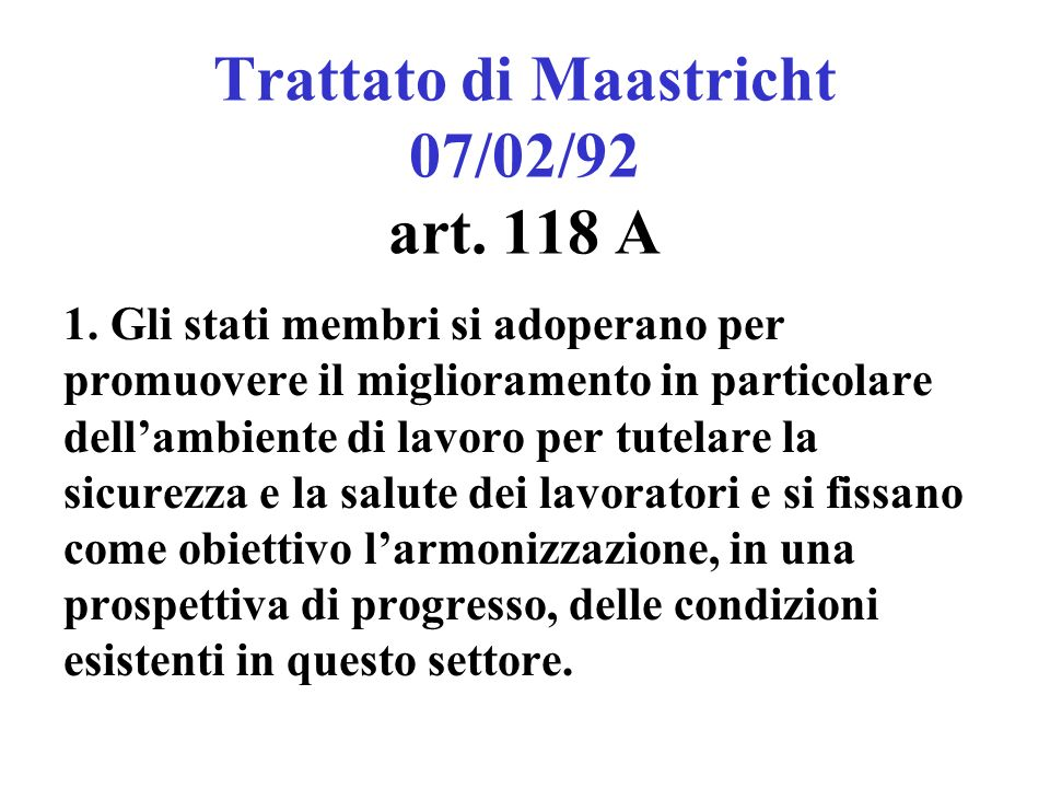 Trattato di Maastricht 07/02/92 art. 118 A 1.