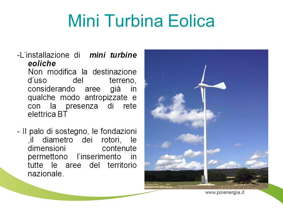 Mini Turbina Eolica -Linstallazione di mini turbine eoliche Non modifica la destinazione duso del terreno, considerando aree già in qualche modo antro