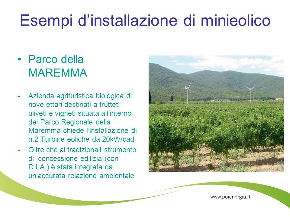 Esempi dinstallazione di minieolico Parco della MAREMMA -Azienda agrituristica biologica di nove ettari destinati a frutteti uliveti e vigneti situata