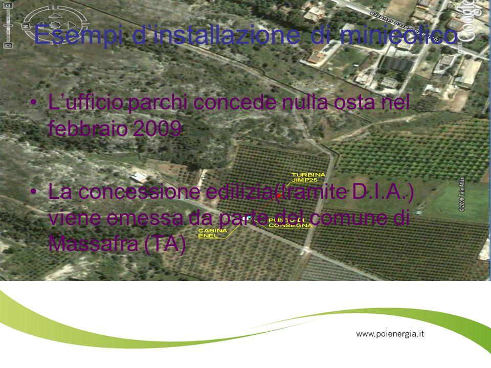 Esempi dinstallazione di minieolico Lufficio parchi concede nulla osta nel febbraio 2009 La concessione edilizia(tramite D.I.A.) viene emessa da parte