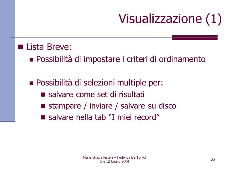 Maria Grazia Pistelli – Federica De Toffol 5 e 12 Luglio 2004 22 Lista Breve: Possibilità di impostare i criteri di ordinamento Possibilità di selezio